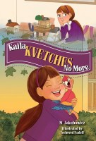 Kaila Kvetches No More [Hardcover]