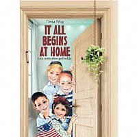 It All Begins At Home [Hardcover]