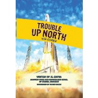 Trouble Up North Comics Story [Hardcover]