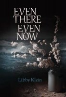 Even There Even Now [Hardcover]