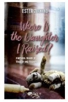Where Is the Daughter I Raised? [Hardcover]