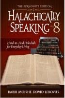 Halachically Speaking Volume 8 [Hardcover]