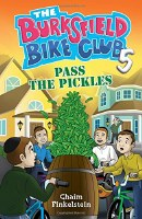 The Burksfield Bike Club: Book 5 - Pass the Pickles [Hardcover]
