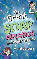 The Great Soap Explosion and Other Stories [Hardcover]