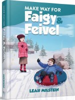 Make Way For Faigy and Feivel [Hardcover]