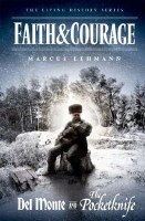 Faith And Courage and Del Monte And The Pocketknife [Paperback]