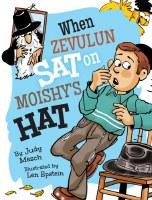 When Zevulun Sat on Moishy's Hat [Hardcover]