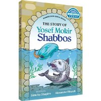 The Story of Yosef Mokir Shabbos [Hardcover]