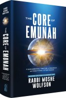 The Core Of Emunah [Hardcover]