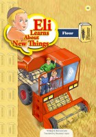 Eli Learns About New Things Series: Flour [Paperback]
