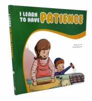 I Learn to Have Patience [Hardcover]