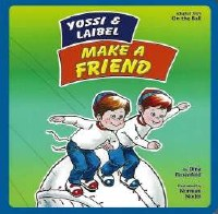 Yossi and Laibel Make a Friend [BoardBook]