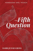 The Fifth Question Haggadah [Hardcover]