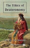 The Ethics of Deuteronomy [Hardcover]