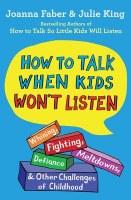 How to Talk When Kids Won't Listen [Paperback]