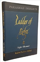 Ladder of Light: Parashah Insights on Sefer Shemot [Hardcover]
