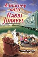 A Journey with Rabbi Juravel Volume 1 [Hardcover]