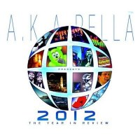 A.K.A. Pella 6 - 2012: The Year In Review CD