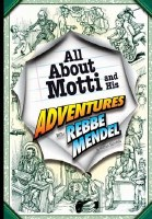 All About Motti and His Adventures With Rebbe Mendel [Hardcover]