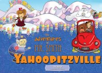 The Adventures of Mr. Smith in Yahoopitzville [Hardcover]
