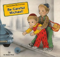 Be Careful Michael!: My Middos World Volume 14 [Hardcover]