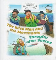 Stories Of Tzaddikim For Children Volume 1 The Wise Man and the Merchants Esrogim After Succos [Hardcover]