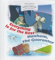 Stories Of Tzaddikim For Children Volume 4 Everything is for the Best Hashem, The Guarantor [Hardcover]