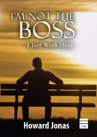 I'm Not the Boss I Just Work Here [Hardcover]