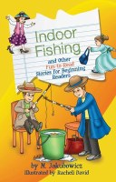 Indoor Fishing and Other Fun-to-Read Stories for Beginning Readers [Hardcover]
