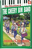 The Adventures of the Cheery Bim Band Volume 3 March to the Music! [Hardcover]