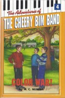 The Adventures of the Cheery Bim Band Volume 4: Color War! [Hardcover]