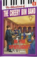 The Adventures of the Cheery Bim Band Volume 5 In the Spotlight! [Hardcover]