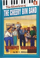 The Adventures of the Cheery Bim Band Volume 6 Trumpet Trouble! [Hardcover]