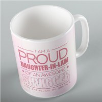 Jewish Phrase Mug I am a Proud Daughter-in-Law of an Awesome Shvigger 11oz