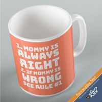 Jewish Phrase Mug 1. Mommy Is Always Right 2. If Mommy is Wrong See Rule #1 11oz
