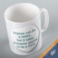 Jewish Phrase Mug Anyone Can Be a Father, but it Takes Someone Special to be a Totty 11oz
