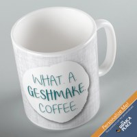 Jewish Phrase Mug What a Geshmake Coffee! 11oz