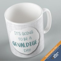 Jewish Phrase Mug It's Going to be a Gevaldige Day! 11oz