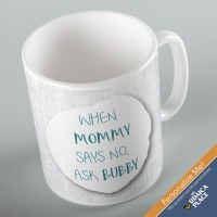 Jewish Phrase Mug When Mommy Says No, Ask Bubby 11oz