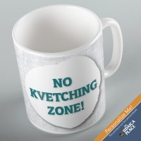Jewish Phrase Mug No Kvetching Zone! 11oz