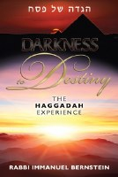 Darkness to Destiny The Haggadah Experience [Hardcover]