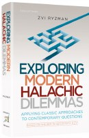 Exploring Modern Halachic Dilemmas [Hardcover]