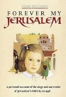 Forever My Jerusalem [Hardcover]