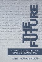 The Future: Guide to Messiah [Hardcover]