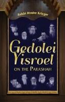 Gedolei Yisroel on the Parasha [Hardcover]