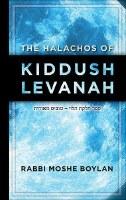 The Halachos of Kiddush Levanah [Hardcover]