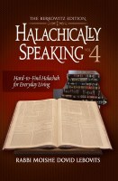 Halachically Speaking Volume 4 [Hardcover]