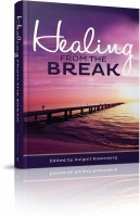 Healing from the Break [Hardcover]