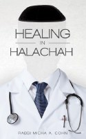 Healing in Halachah [Hardcover]