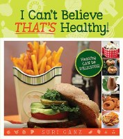 I Can't Believe THAT'S Healthy! [Hardcover]